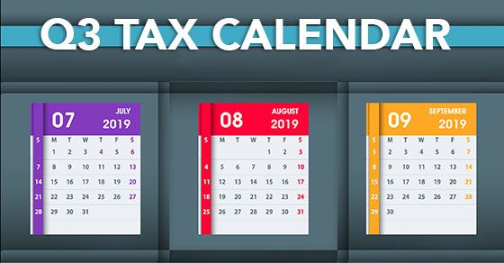 Key Q3 Tax Deadlines for Businesses and Other Employers