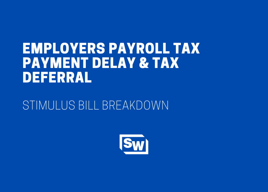 Employers Payroll Tax Payment Delay & Payroll Tax Deferral