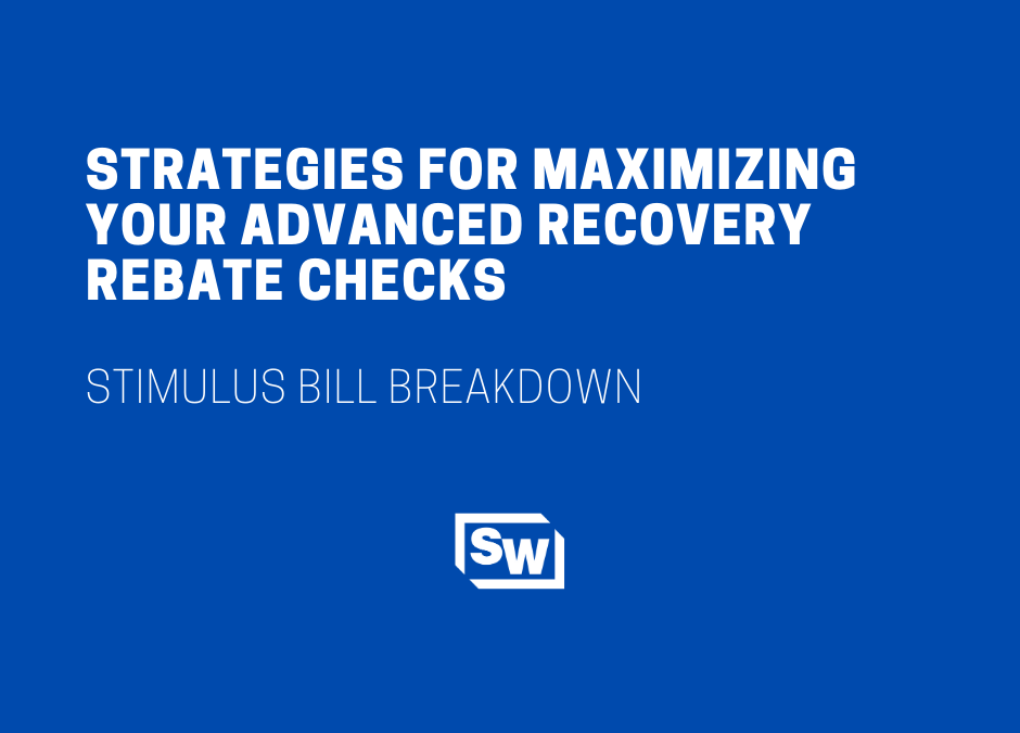 Strategies for Maximizing Your Advanced Recovery Rebate Checks