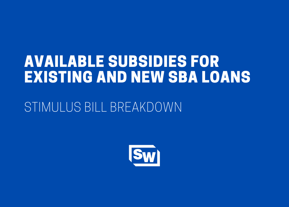 Available Subsidies for Existing and New SBA Loans