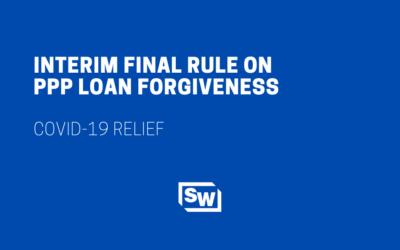 Interim Final Rule on PPP Loan Forgiveness