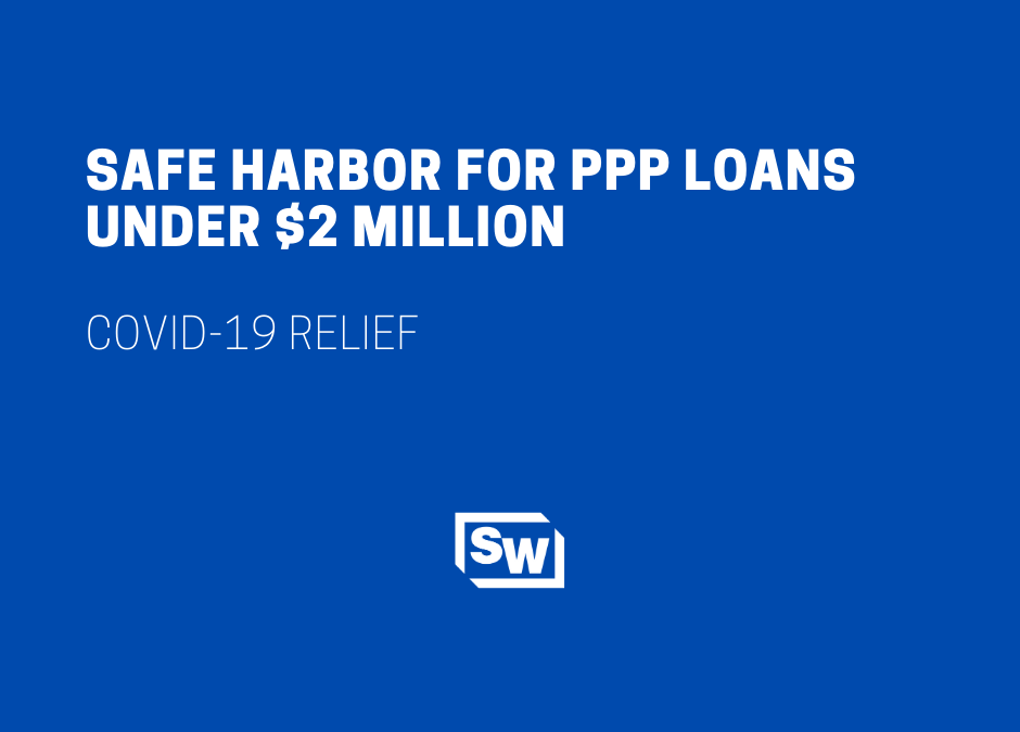 SBA and Treasury Create Good Faith Certification Safe Harbor for PPP Loans Under $2 Million