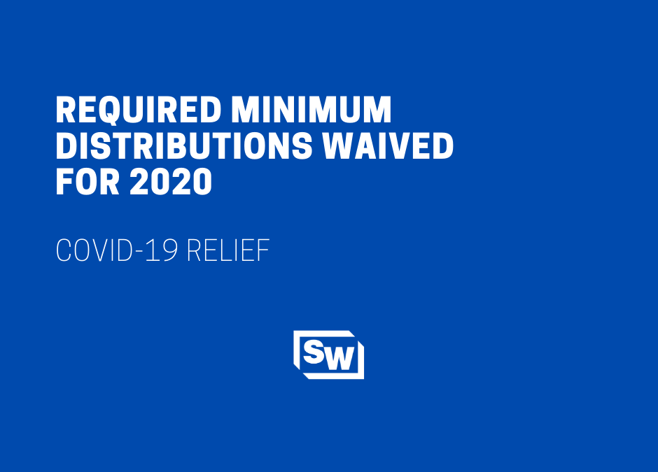 CARES Act Waived Required Minimum Distributions for 2020