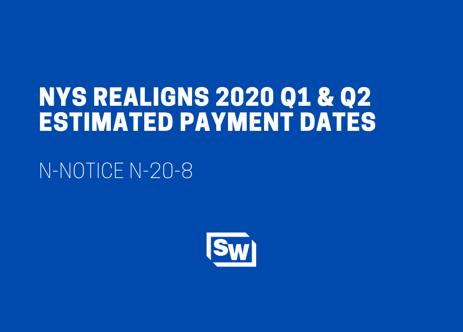 N-20-8 Realigns 2020 NYS Q1 & Q2 Estimated Payment Dates
