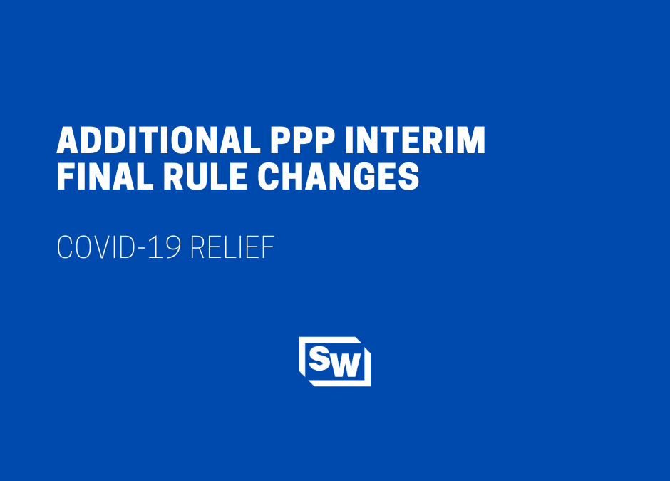 Additional PPP Interim Final Rule Changes Released by SBA & Treasury