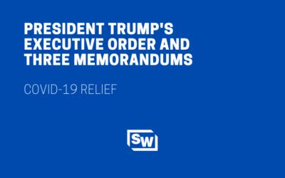 President Trump's Executive Order and Three Memorandums