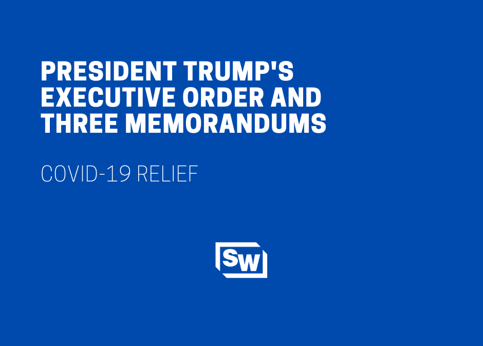 President Trump's Executive Order and Three Memorandums