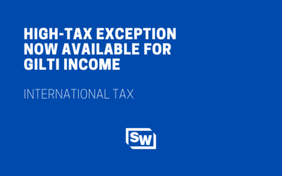 High-Tax Exception Now Available for GILTI Income