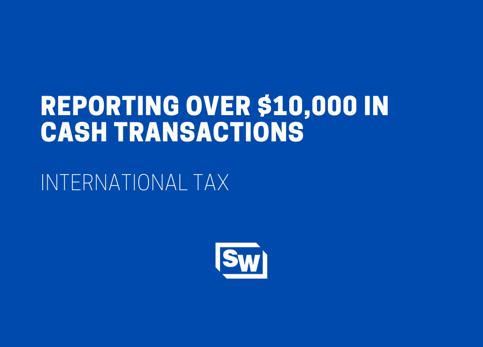 Reporting Over $10,000 in Cash Transactions