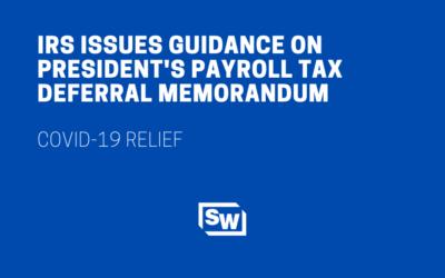 IRS Issues Guidance on President's Payroll Tax Deferral Memorandum