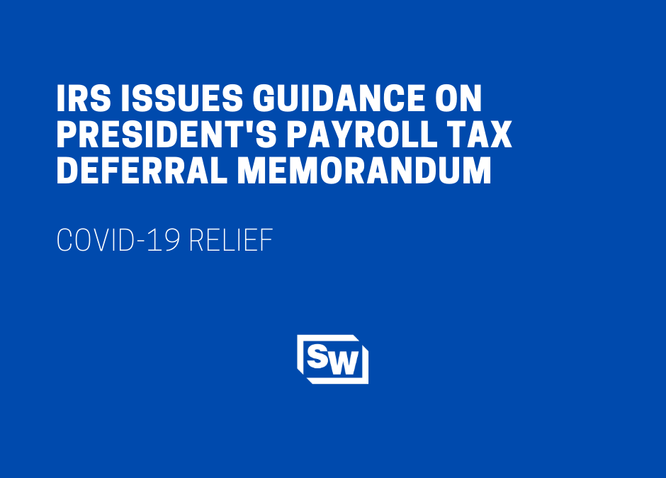 IRS Issues Guidance on President's Payroll Tax Deferral Memorandum