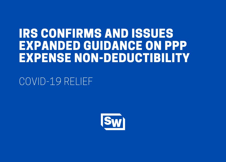 IRS Confirms and Issues Expanded Guidance on PPP Expense Non-Deductibility