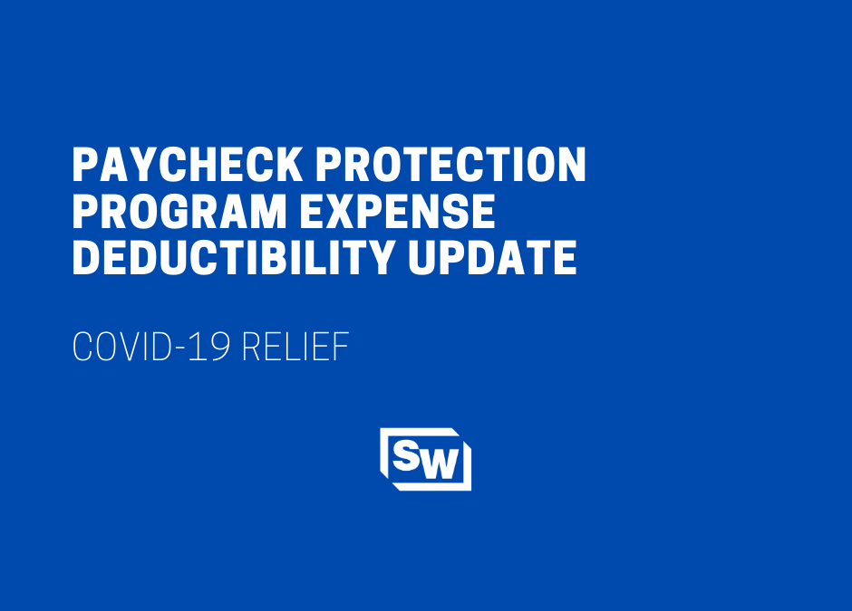 Paycheck Protection Program Expense Deductibility Update