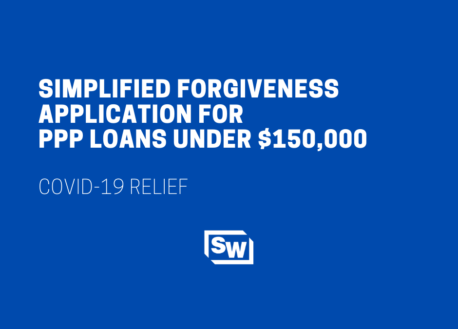 Simplified Forgiveness Application for PPP Loans Under $150,000