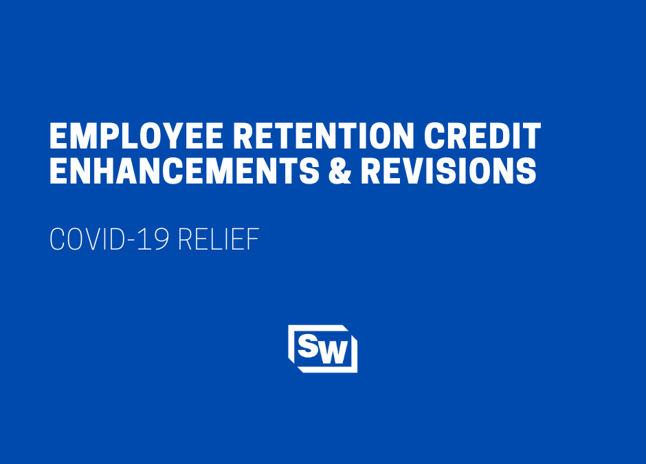 Employee Retention Credit Enhancements & Revisions