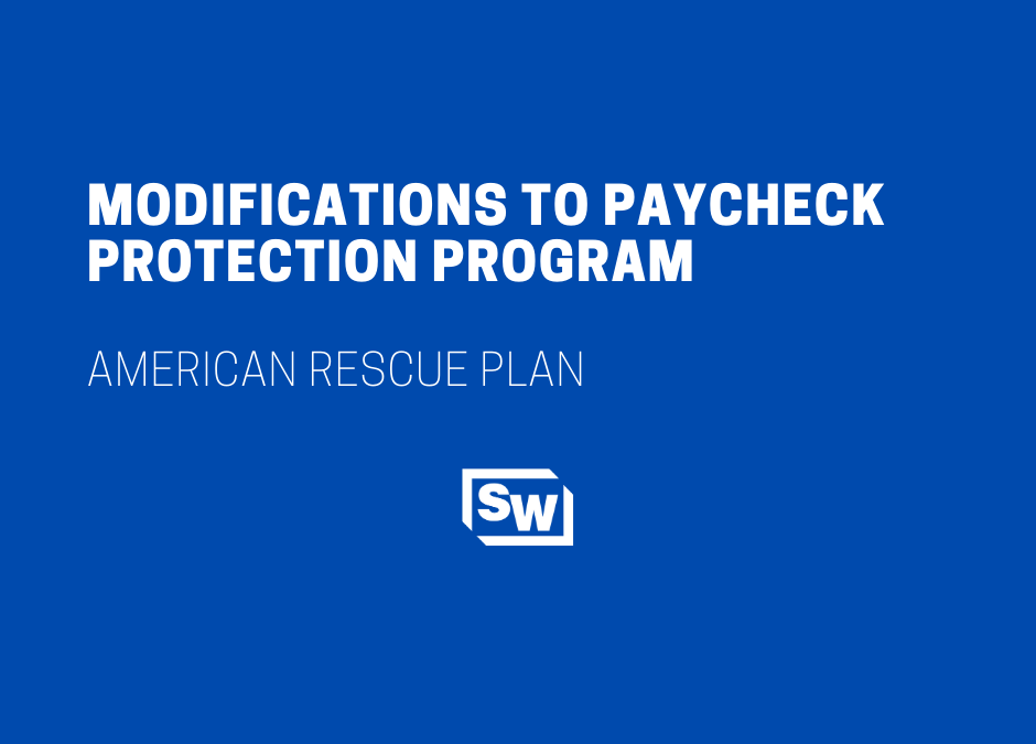 Modifications to Paycheck Protection Program – American Rescue Plan
