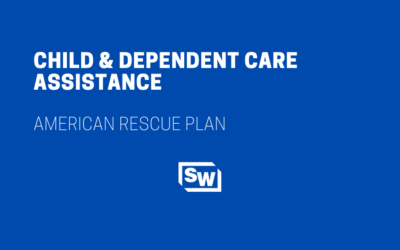 Child & Dependent Care Assistance – American Rescue Plan