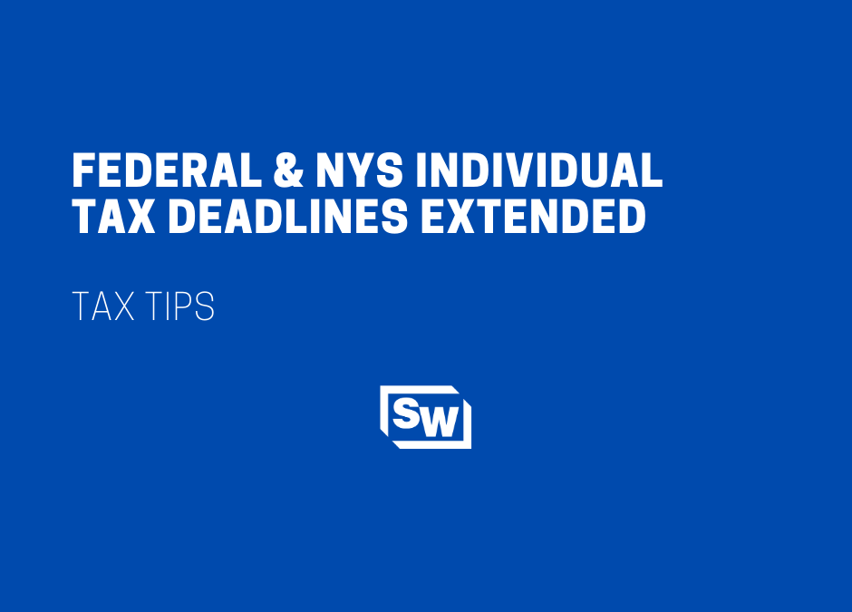 Federal & NYS Individual Tax Deadlines Extended