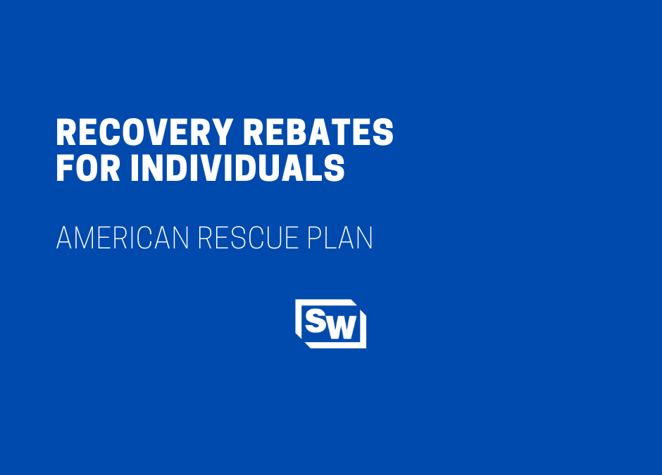 Recovery Rebates for Individuals – American Rescue Plan