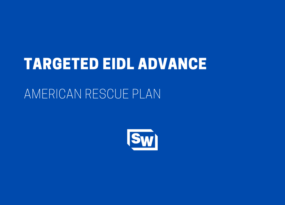 Targeted EIDL Advance – American Rescue Plan