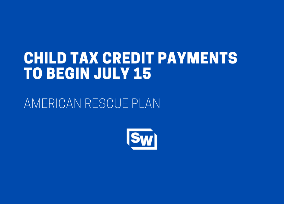 Child Tax Credit Payments to Begin July 15