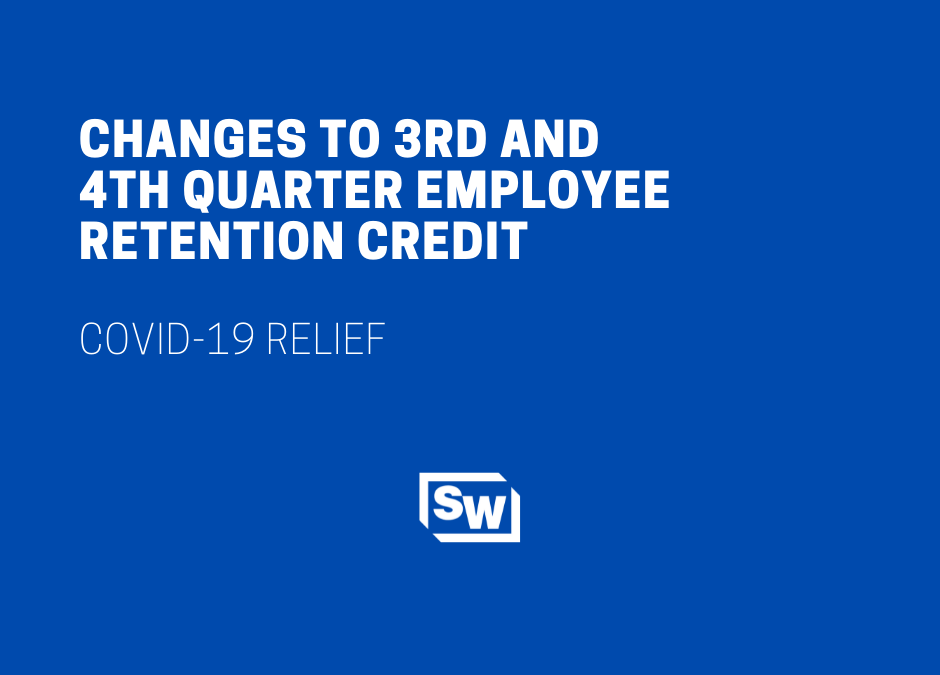 Changes to 3rd and 4th Quarter Employee Retention Credit